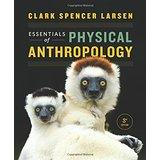 Essentials of Physical Anthropology (Larsen)