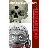 Bioarchaeology of the Human Head (Bonogofsky and Larsen)