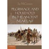 Pilgrimage and Household in the Ancient Near East (McCorriston)