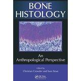 Bone Histology (Crowder and Stout)