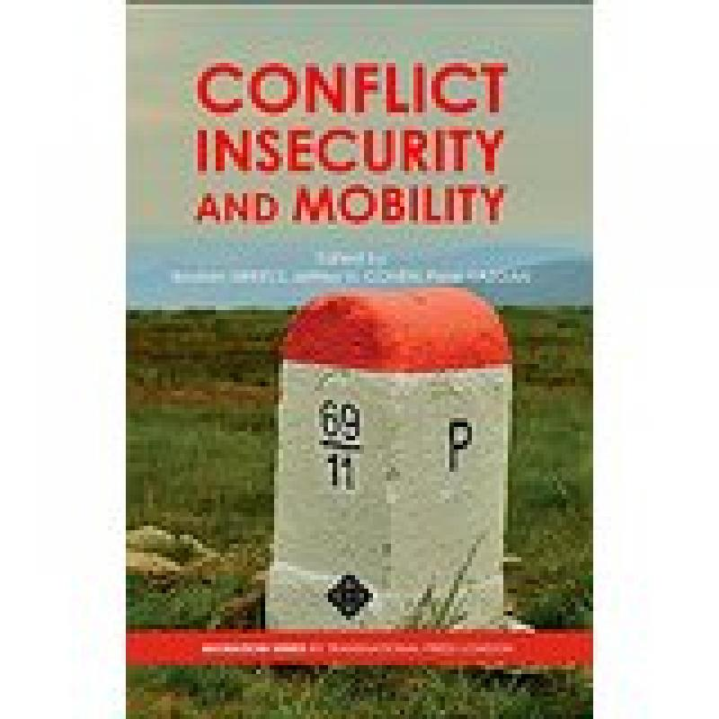 Conflict, Insecurity and Mobility (Cohen and Sirkeci)
