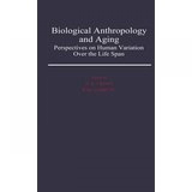 Biological Anthropology and Aging (Crews and Garruto)